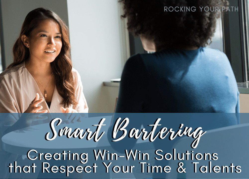 Smart Bartering: Creating Win-Win Solutions that Respect Your Time & Talents