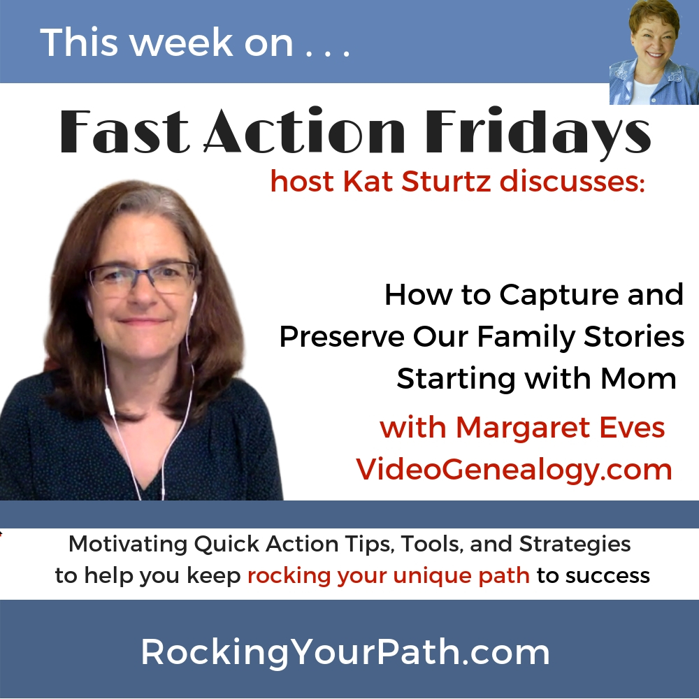 How to Capture and Preserve Our Family Stories Starting with Mom with guest Margaret Eves