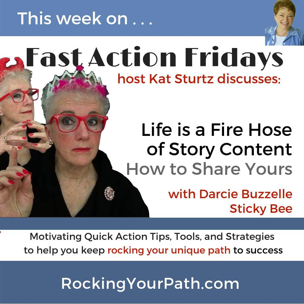Life is a Fire Hose of Story Content: How to Share Yours with guest Darcie Buzzelle