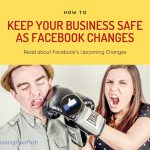 Post title How to Keep Your Business Safe As Facebook Changes