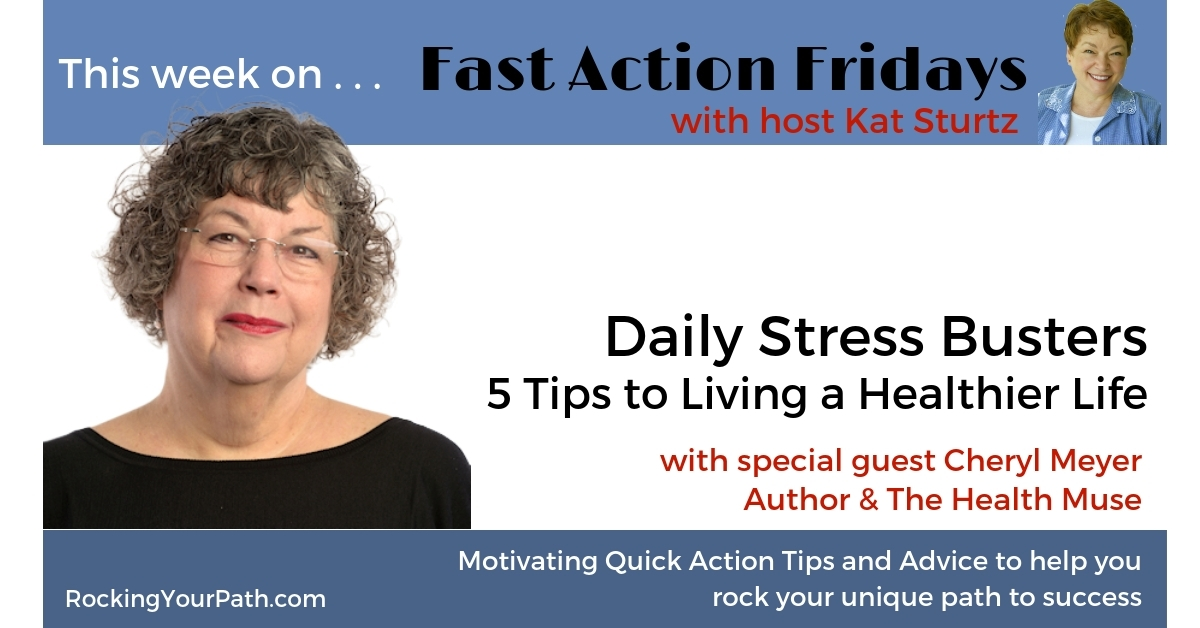 Stress Busters: 5 Tips to Living a Healthier Life with guest Cheryl Meyer