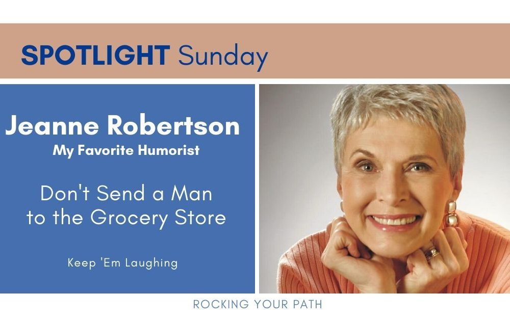 Spotlight Sunday: Jeanne Robertson – Don't Send a Man to the Grocery Store