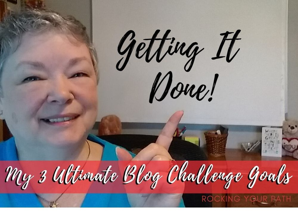 My 3 Ultimate Blog Challenge Goals for April 2020