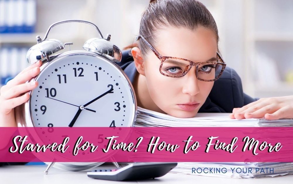 Starved for Time? How to Find More post image