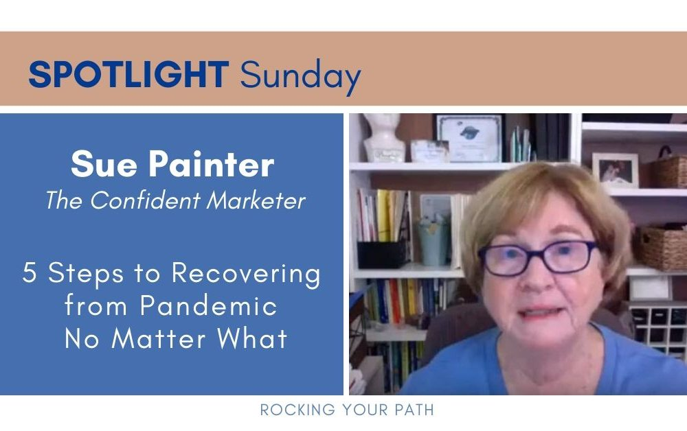 Spotlight Sunday: Sue Painter on 5 Steps to Recovering from Pandemic No Matter What