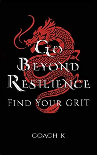 Book cover: Go Beyond Resilience by Coach K (Karen Flynn)