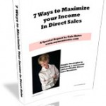 Free Report: 7 Ways to Maximize Your Income in Direct Sales